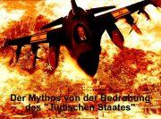 """Der Mythos von der Bedrohung des """"Jüdischen Staates"""" auf Lügen gebaut"""