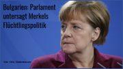 Bulgarien hält nichts von Merkels Flüchtlingspolitik – Parlament erteilt Absage