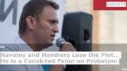Nawalny und seine Hintermänner haben den Faden verloren… Er ist ein verurteilter Verbrecher auf Bewährung
